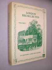 LONDON RECOLLECTED. VOLUME 1. HISTORY, LORE & LEGEND. 1985 FACSIMILE. HB in DJ