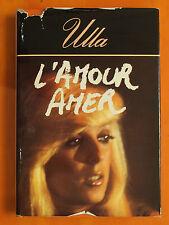 Ulla. l'amour amer. éditions France Loisir