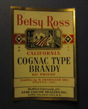 Old Vintage c.1940 - BETSY ROSS - California - BRANDY Liquor LABEL - Madera CA.