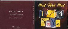 CD SINGLE DIGIPACK COLLECTOR 1 TITRE WET WET WET JULIA SAYS 1995 FRANCE