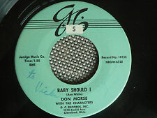 TEEN ROCKABILLY 45 rpm DON MORSE w/ the CHARACTERS on GC lb 1957 BABY SHOULD I