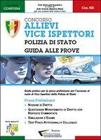 Concorso allievi vice ispettori. Polizia di Stato. Guida alle prove (Conform)