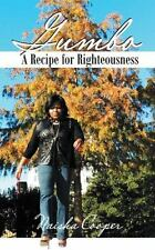 Gumbo : A Recipe for Righteousness by Naisha Cooper (2015, Paperback)