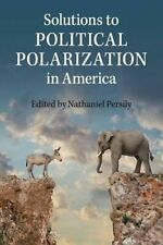 USED (LN) Solutions to Political Polarization in America