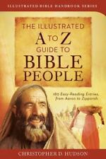 The Illustrated A to Z Guide to Bible People: 180 Easy-Reading Entries, from