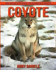 Coyote! an Educational Children's Book about Coyote with Fun Facts and Photos.