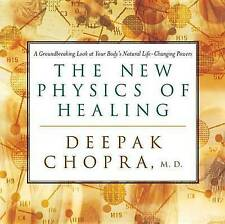 The New Physics of Healing by Deepak Chopra (CD-Audio, 2002)