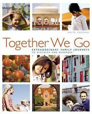 Together We Go: Extraordinary Family Journeys to Discover and Remember-ExLibrary