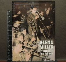 Glenn Miller in Britain Then and Now Chris Way Hardcover book 1996 WWII wartime