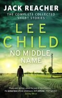 No Middle Name: The Complete Collected Jack Reacher Stories (J .9780857503770,