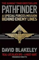 Pathfinder : A Special Forces Mission Behind Enemy Lines, Paperback by Blakel...
