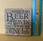 There Is No Beer In Heaven That's Why We Drink It Here Coaster