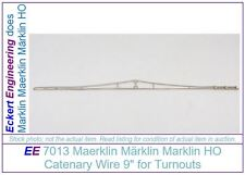 "EE 7013 GD-VG Marklin HO Catenary Piece 7013 9"" Wire f Turnouts 7013 Good VeryGD"