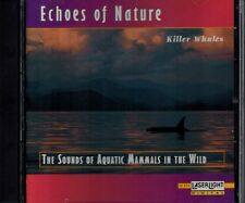 ECHOES OF NATURE - KILLER WHALES - SOUNDS OF AQUATIC MAMMALS IN WILD - MINT CD