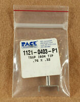 PACE 1121-0403-P1 TSOP SMT Removal Soldering Iron Removal Tip .76 x .32