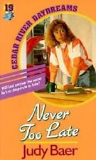 Cedar River Daydreams: Never Too Late No. 19 by Judy Baer (1993, Paperback)