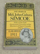 The Diary of Mrs. John Graves Simcoe: Wife of the First Lieutenant-Governor of t