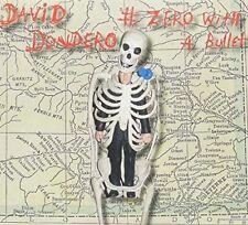 David Dondero - Zero with a Bullet [New CD]