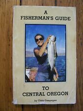 A Fisherman's Guide To Central Oregon by Clain Campagna (Paperback, 1990)