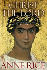 Christ The Lord: Out of Egypt (Christ the Lord 1),Anne Rice- 9780701173562