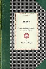 T**-Bits : Or, How to Prepare a Nice Dish at a Moderate Expense by S. Knight...