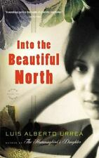 Into the Beautiful North: A Novel by Urrea, Luis Alberto