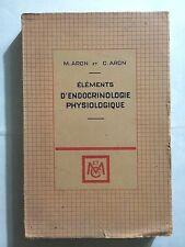 ELEMENTS D'ENDOCRINOLOGIE PHYSIOLOGIQUE 1950 ARON MASSON