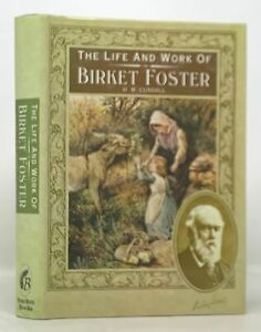 H M Cundall / BIRKET FOSTER R.W.S 1st Edition 1986