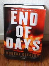 """SIGNED """"End of Days"""" by Robert Gleason BRAND NEW 1st Edition/Printing HC/ DJ !!!"""