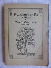 Accademia dei Rozzi Siena Quarto Centenario 1531 1931 4 volumi Stralcino Solfin