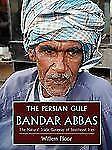 Bandar Abbas : The Natural Trade Gateway of Southeast Iran by Willem M. Floor...