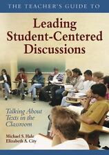 The Teacher's Guide to Leading Student-Centered Discussions : Talking about...