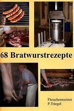 68 Leckere Bratwurstrezepte ( Wurstrezepte ) als PDF Datei