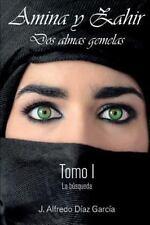 Amina y Zahir, Dos Almas Gemelas: La Búsqueda by Alfredo García (2013,...