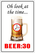 """Metal Sign Oh Look At The Time Beer 30 8"""" x 12"""" Aluminum NS 102"""