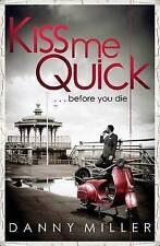 Kiss Me Quick, Miller, Danny, New Book