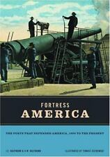 FORTRESS AMERICA Forts That Defended America, 1600 to Present / J.Kaufmann / 1st