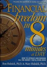 Financial Freedom in 8 Minutes a Day: How to Attract and Manage All the Money Yo