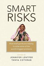 Smart Risks : How Small Grants Are Helping to Solve Some of the World's...