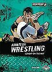 Amateur Wrestling: Combat on the Mat (Martial Arts Sports Zone)