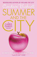 Summer and the City (The Carrie Diaries, Book 2), Bushnell, Candace, Very Good B