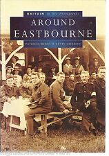 Around Eastbourne in Old Photographs. Local History - Nostalgia, Sussex