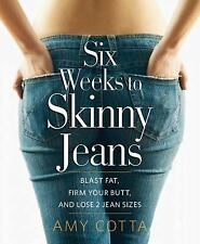 Six Weeks to Skinny Jeans: Blast Fat, Firm Your Butt, and Lose Two Jean Sizes -