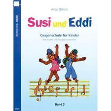 Susi und Eddi Band 3 - Geigenschule für Kinder für Einzel- und Gruppenunterricht