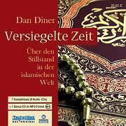 Versiegelte Zeit. 8 Audio-CDs + 1 MP3-CD: Über den Stillstand in der islam (OVP)