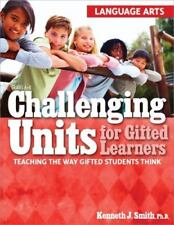Challenging Units for Gifted Learners: Language Arts: Teaching the Way Gifted St