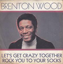 "BRENTON WOOD - let's get crazy together / rock you to your socks 45"""