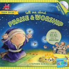 Train 'Em Up: Tell Me about Praise and Worship by Stephen Elkins (2014,...