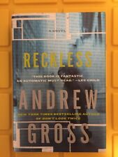Reckless by Andrew Gross 1st Edition Hardcover DJ Brand New HC