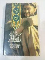 LA CIUDAD DE LA ALEGRIA - DOMINIQUE LAPIERRE LIBRO 380 PAGS 1985 TAPA DURA